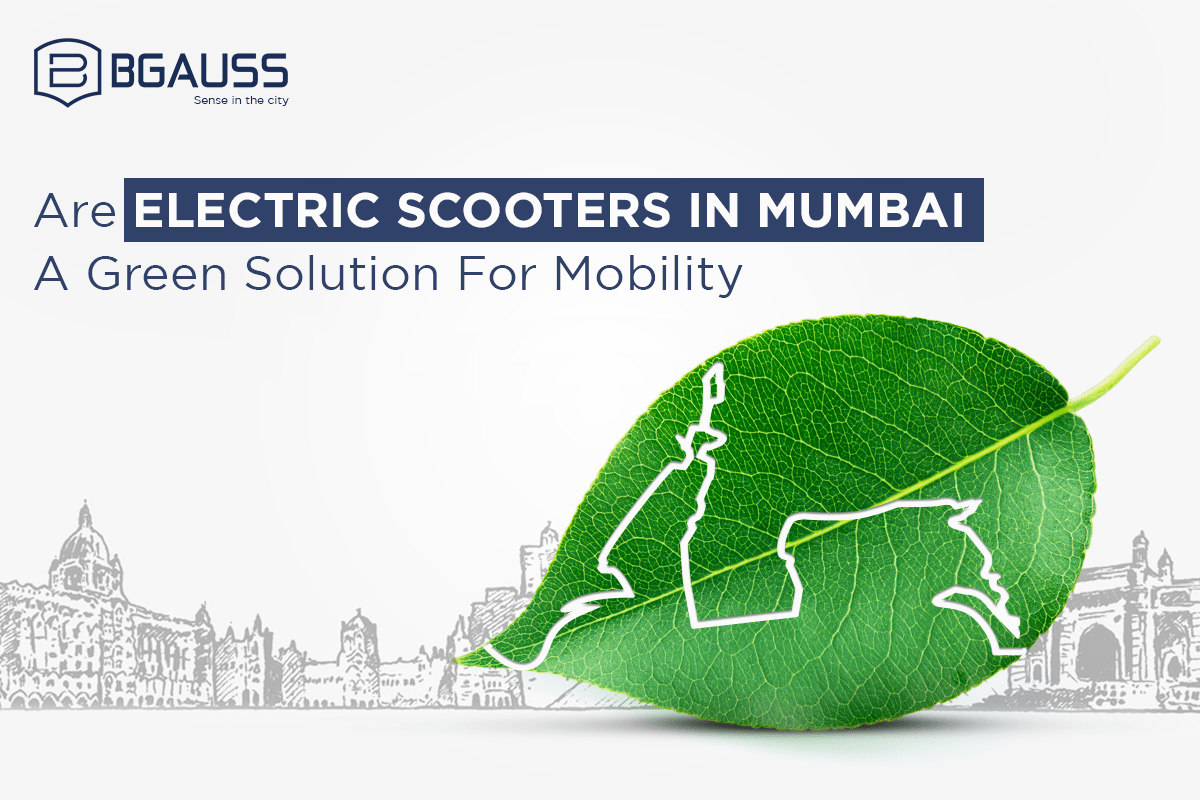 Electric Scooters in Mumbai Are a Green Solution
